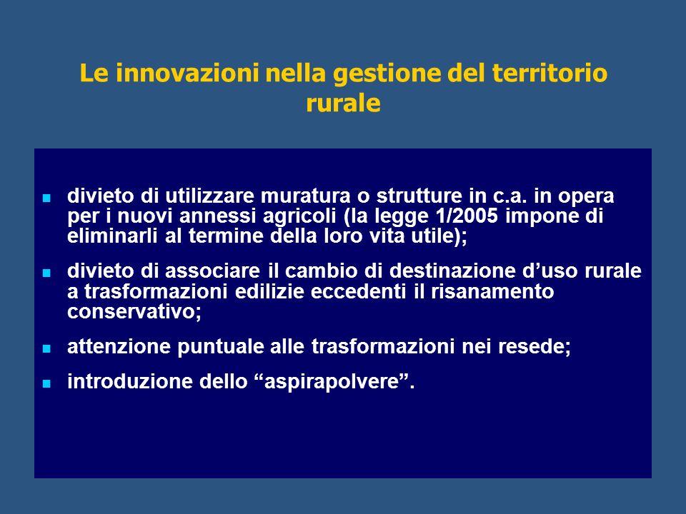 Le innovazioni nella gestione del territorio rurale divieto di utilizzare muratura o strutture in c.a. in opera per i nuovi annessi agricoli (la legge