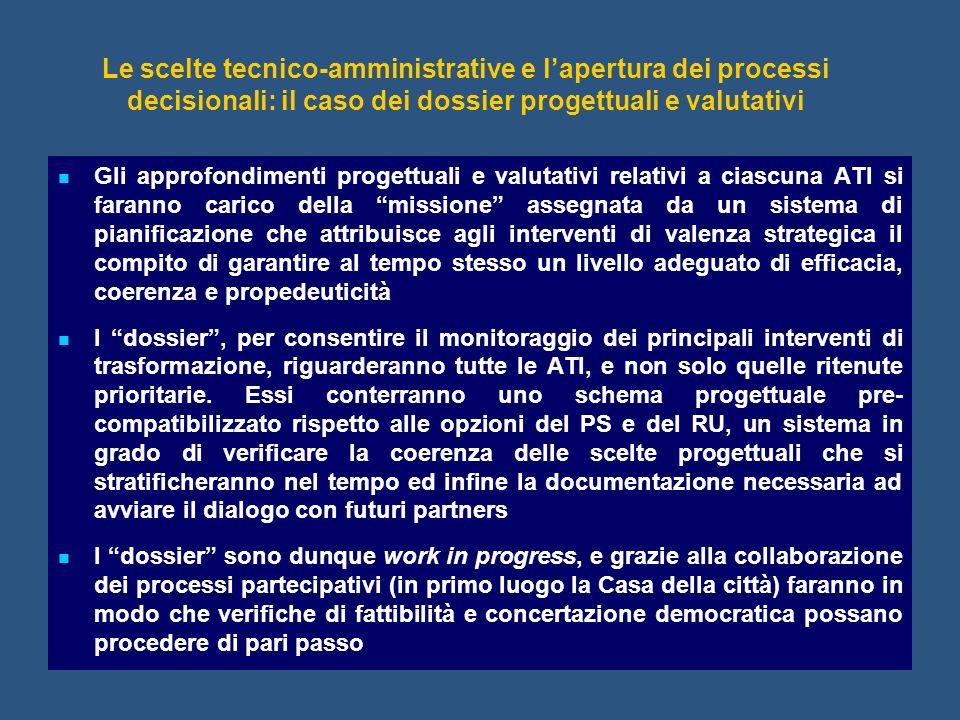 Le scelte tecnico-amministrative e lapertura dei processi decisionali: il caso dei dossier progettuali e valutativi Gli approfondimenti progettuali e