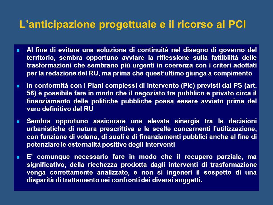 Lanticipazione progettuale e il ricorso al PCI Al fine di evitare una soluzione di continuità nel disegno di governo del territorio, sembra opportuno