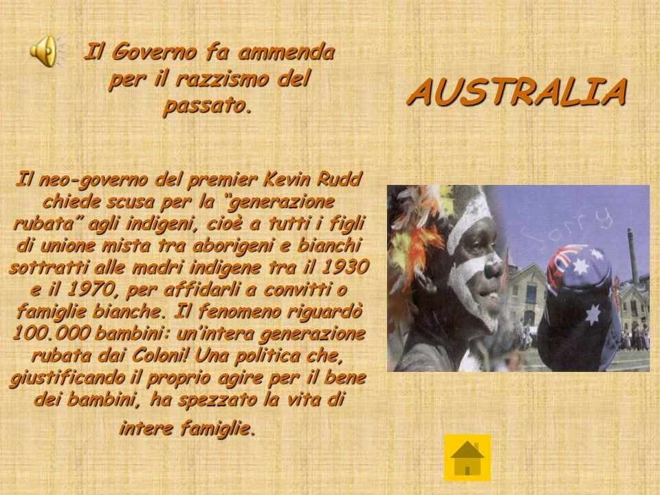 Il neo-governo del premier Kevin Rudd chiede scusa per la generazione rubata agli indigeni, cioè a tutti i figli di unione mista tra aborigeni e bianchi sottratti alle madri indigene tra il 1930 e il 1970, per affidarli a convitti o famiglie bianche.