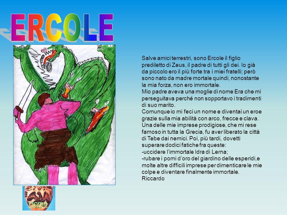 Salve amici terrestri, sono Ercole il figlio prediletto di Zeus, il padre di tutti gli dei. Io già da piccolo ero il più forte tra i miei fratelli; pe