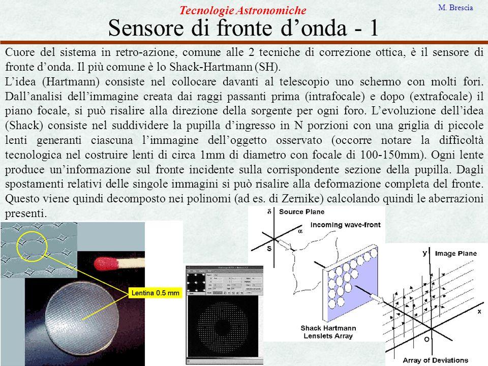 Sensore di fronte donda - 1 Tecnologie Astronomiche M. Brescia Cuore del sistema in retro-azione, comune alle 2 tecniche di correzione ottica, è il se