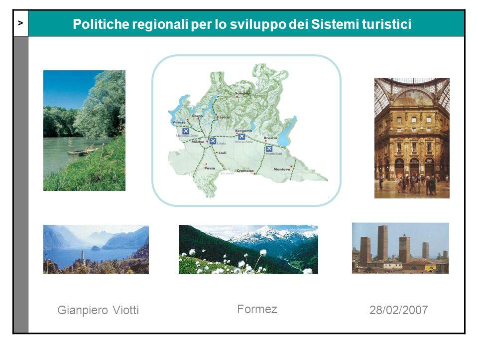 > Politiche regionali per lo sviluppo dei Sistemi turistici Gianpiero Viotti28/02/2007 Formez