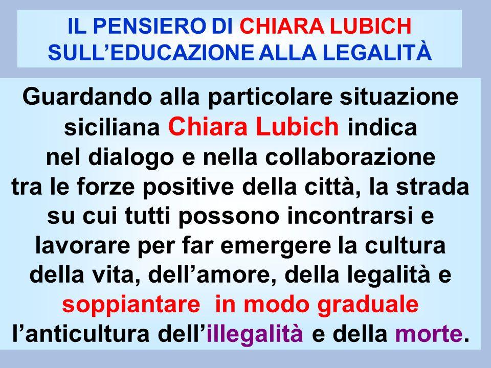 Guardando alla particolare situazione siciliana Chiara Lubich indica nel dialogo e nella collaborazione tra le forze positive della città, la strada s
