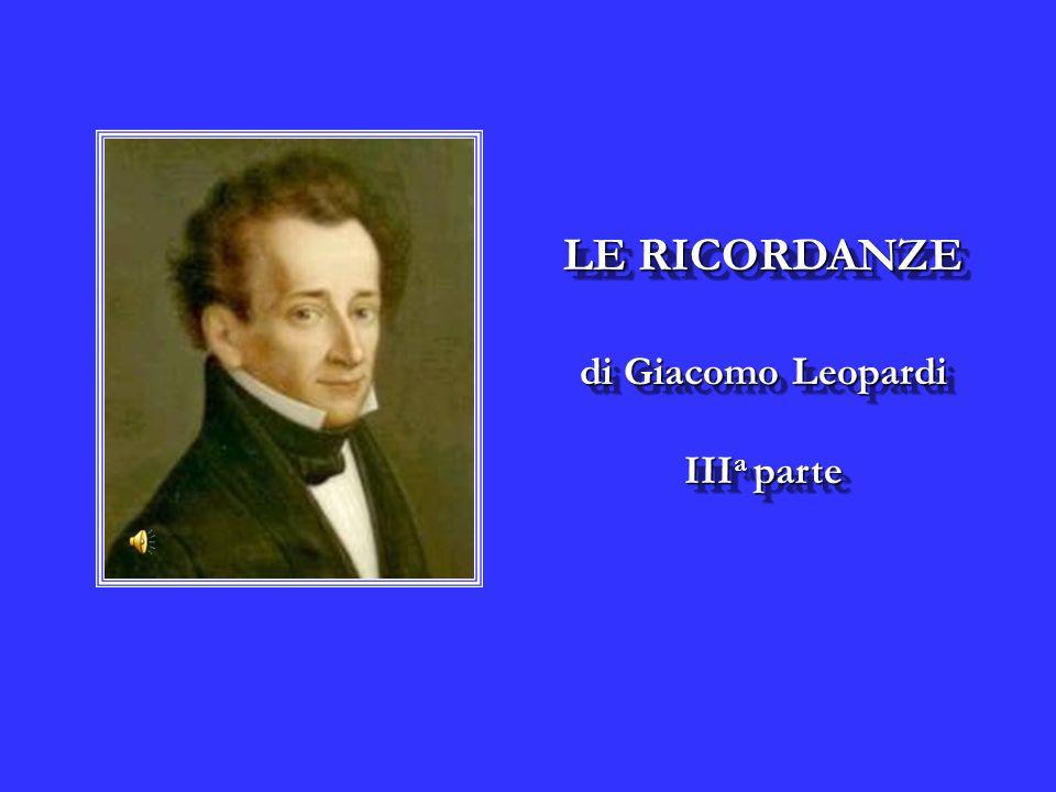 LE RICORDANZE di Giacomo Leopardi III a parte LE RICORDANZE di Giacomo Leopardi III a parte