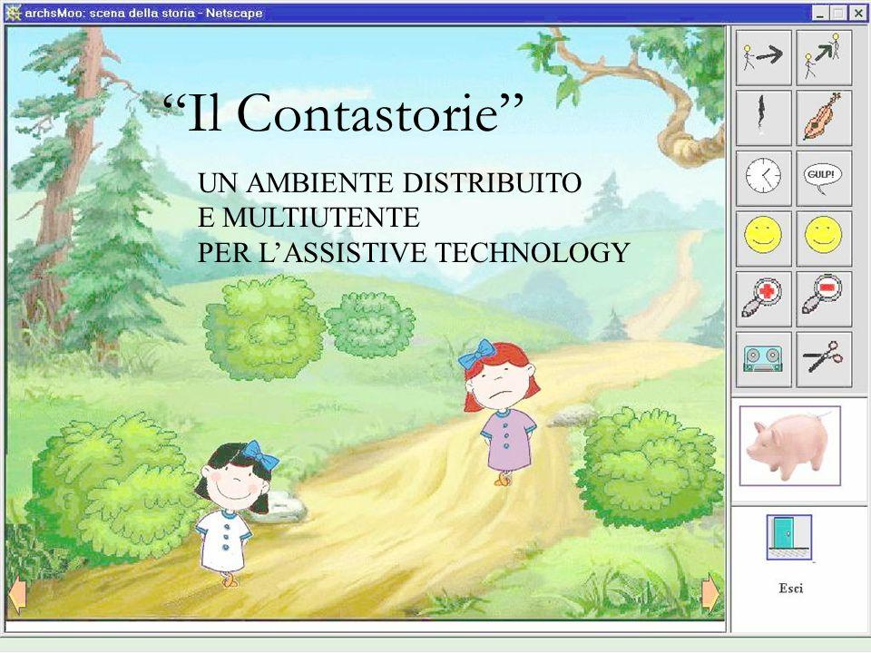 Il Contastorie UN AMBIENTE DISTRIBUITO E MULTIUTENTE PER LASSISTIVE TECHNOLOGY