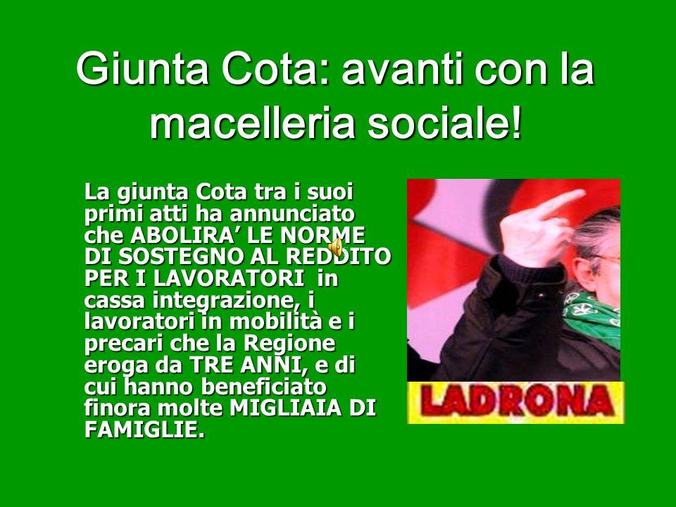 Giunta Cota: avanti con la macelleria sociale.