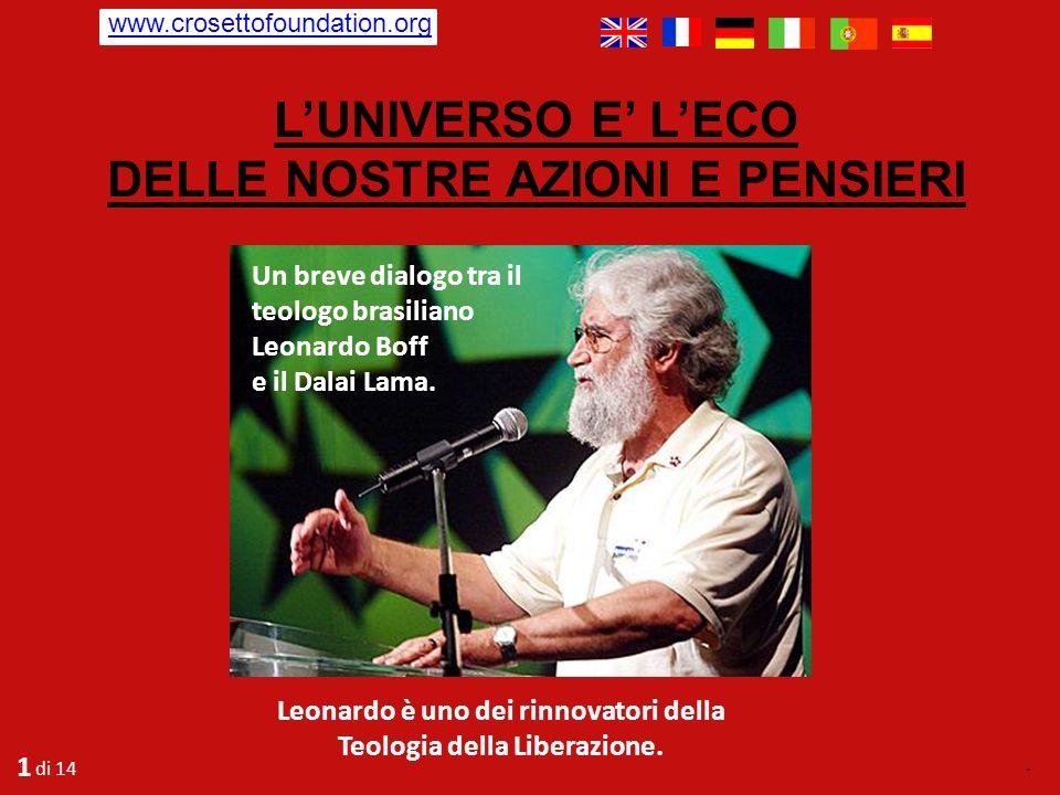 Un breve dialogo tra il teologo brasiliano Leonardo Boff e il Dalai Lama.
