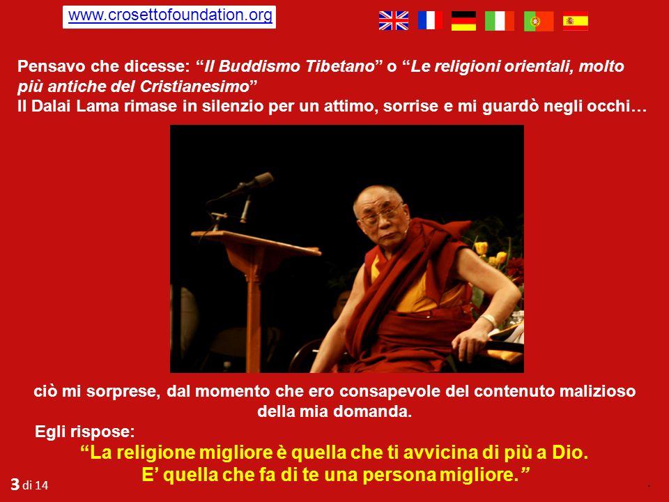 Durante una discussione in occasione di una tavola rotonda circa la religione e la libertà a cui il Dalai Lama ed io partecipavamo, in chiusura, maliz
