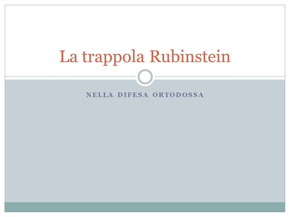 NELLA DIFESA ORTODOSSA La trappola Rubinstein