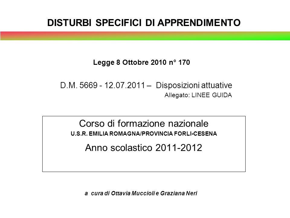 Corso di formazione nazionale U.S.R. EMILIA ROMAGNA/PROVINCIA FORLI-CESENA Anno scolastico 2011-2012 D.M. 5669 - 12.07.2011 – Disposizioni attuative A