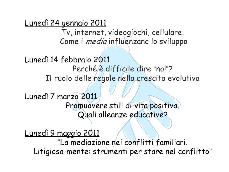 Lunedì 24 gennaio 2011 Tv, internet, videogiochi, cellulare. Come i media influenzano lo sviluppo Lunedì 14 febbraio 2011 Perché è difficile dire no!?