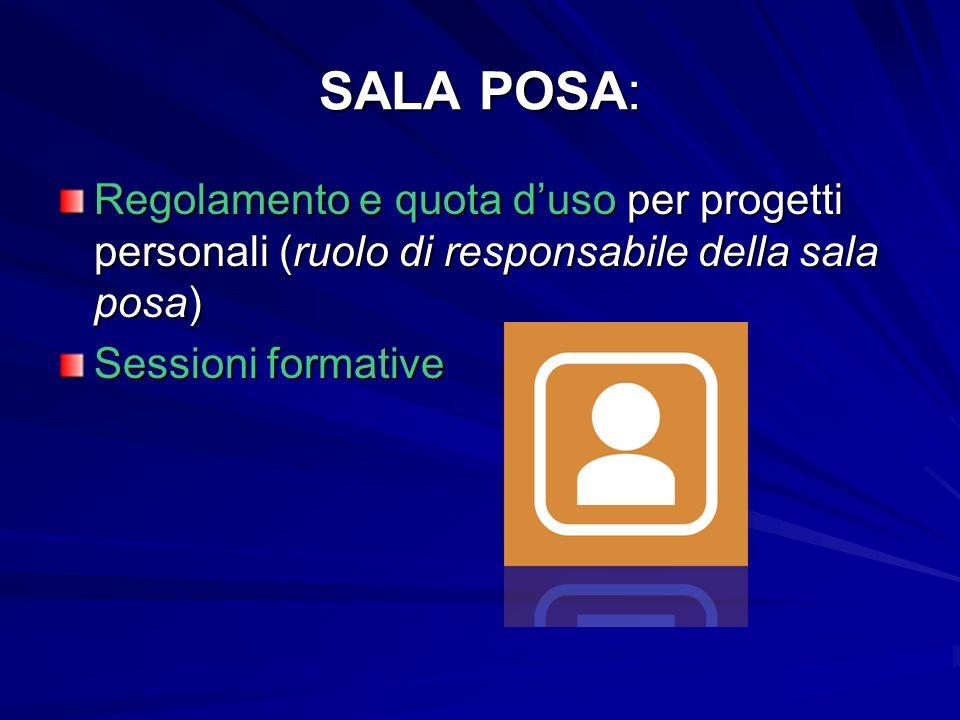 SALA POSA: Regolamento e quota duso per progetti personali (ruolo di responsabile della sala posa) Sessioni formative