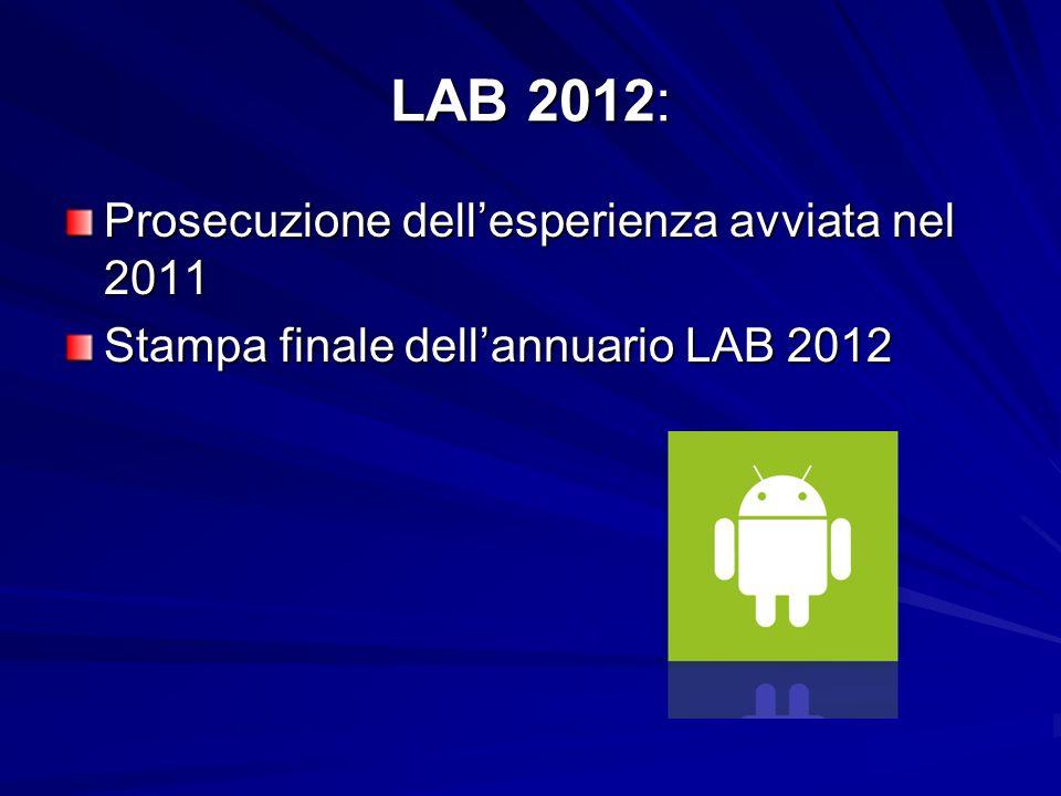 LAB 2012: Prosecuzione dellesperienza avviata nel 2011 Stampa finale dellannuario LAB 2012