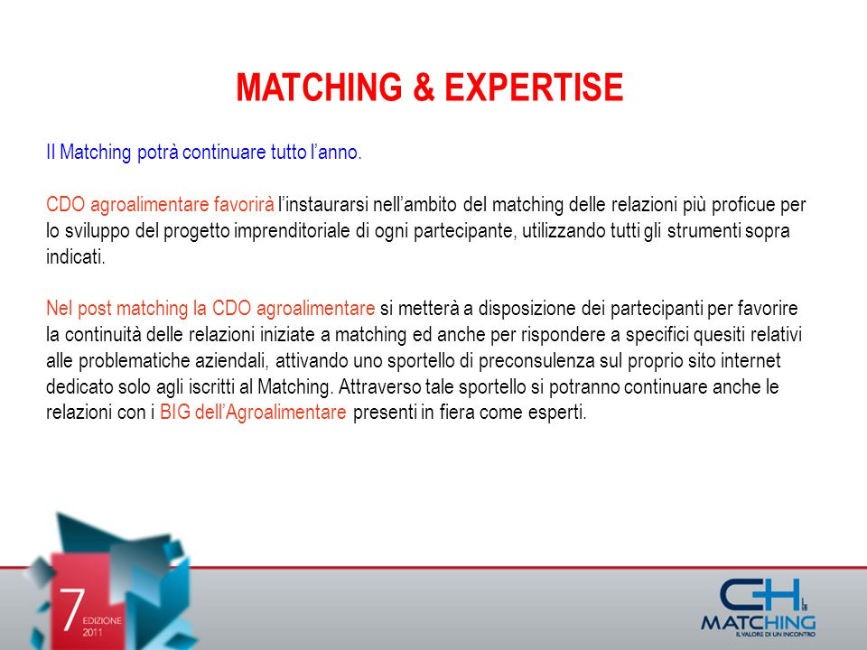 MATCHING & EXPERTISE Il Matching potrà continuare tutto lanno.