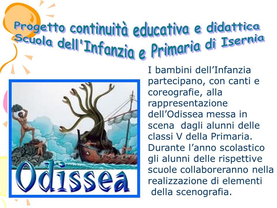 Gli alunni delle classi quinte, insieme ai ragazzi della Scuola secondaria di I grado Andrea dIsernia saranno impegnati nella messa in scena dell Odissea.