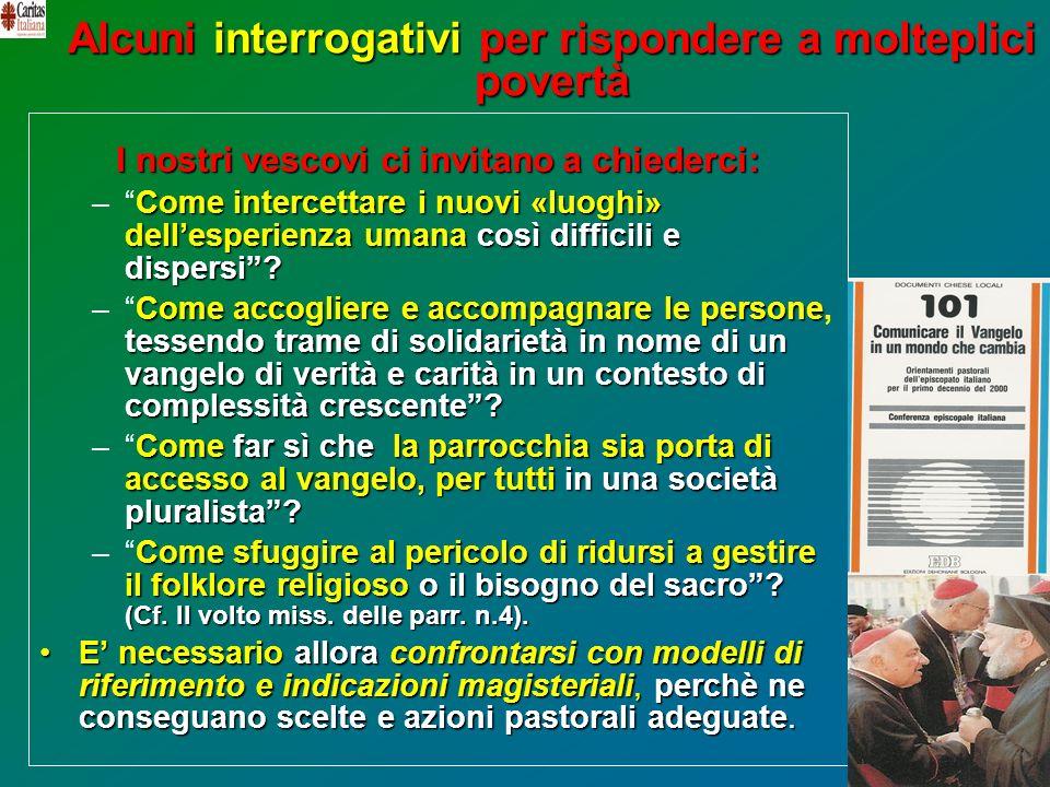 29 Alcuni interrogativi per rispondere a molteplici povertà I nostri vescovi ci invitano a chiederci: Come intercettare i nuovi «luoghi» dellesperienz