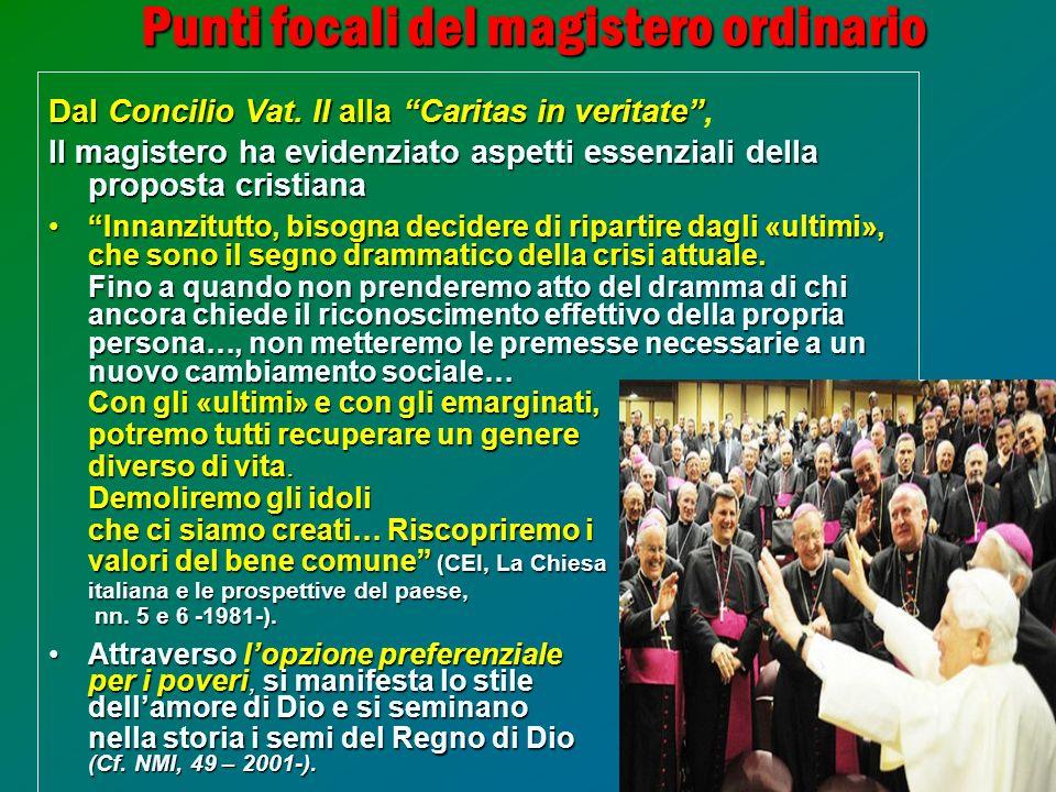 31 Punti focali del magistero ordinario Dal Concilio Vat. II alla Caritas in veritate Dal Concilio Vat. II alla Caritas in veritate, Il magistero ha e