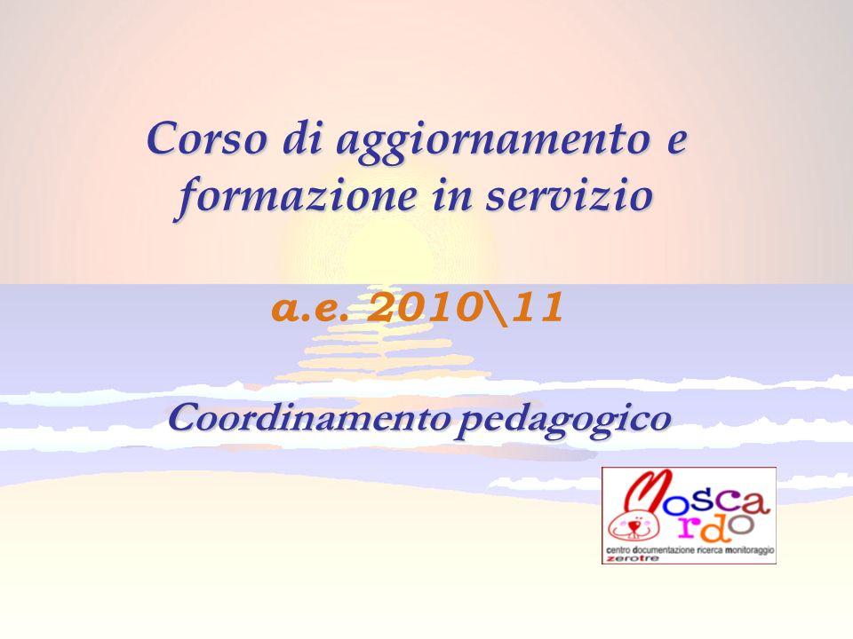 2 Corso di aggiornamento e formazione in servizio Corso di aggiornamento e formazione in servizio a.e.