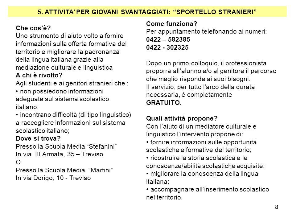 8 Che cosè? Uno strumento di aiuto volto a fornire informazioni sulla offerta formativa del territorio e migliorare la padronanza della lingua italian
