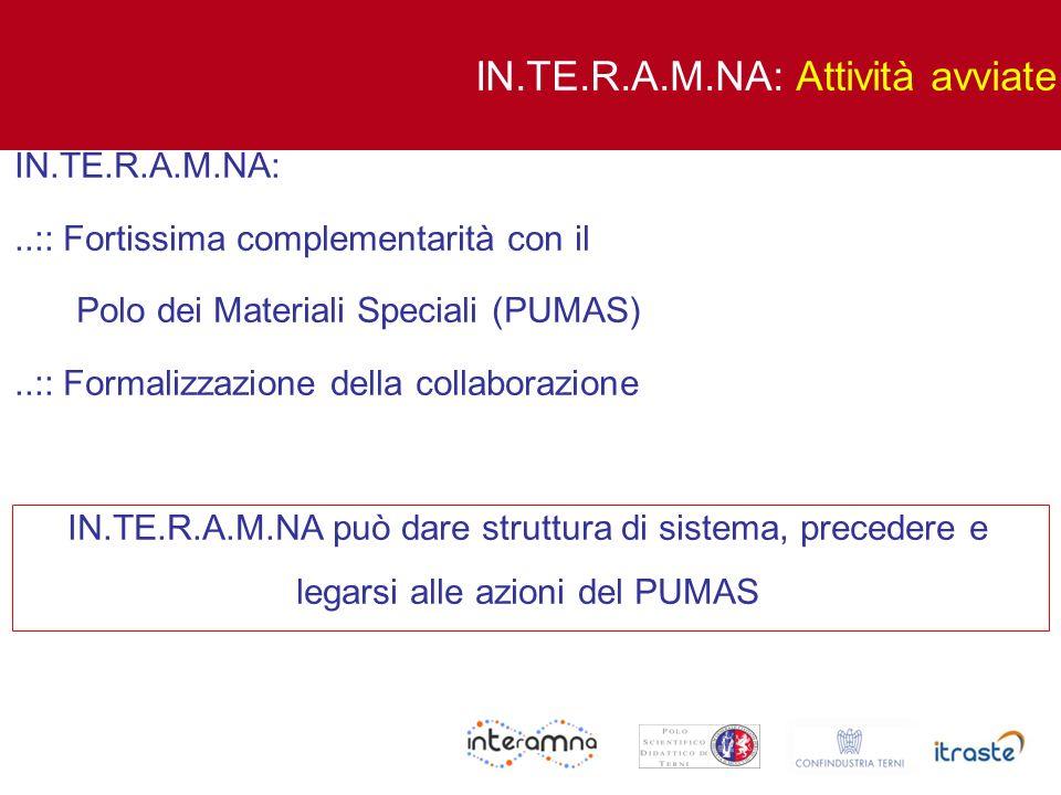 IN.TE.R.A.M.NA:..:: Fortissima complementarità con il Polo dei Materiali Speciali (PUMAS)..:: Formalizzazione della collaborazione IN.TE.R.A.M.NA può