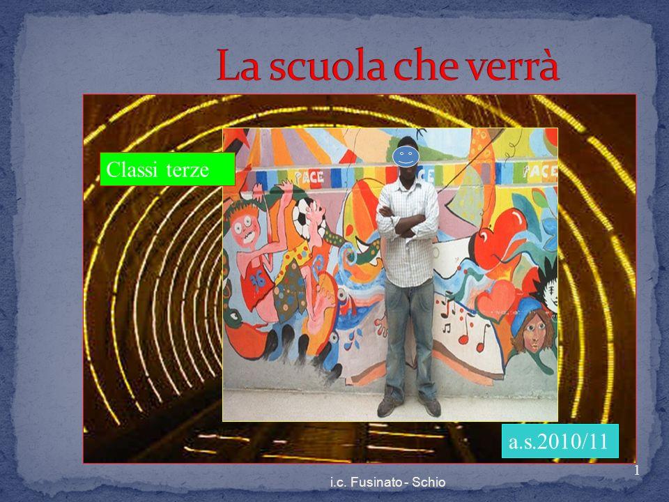 Percorso di orientamento 1 i.c. Fusinato - Schio a.s.2010/11 Classi terze