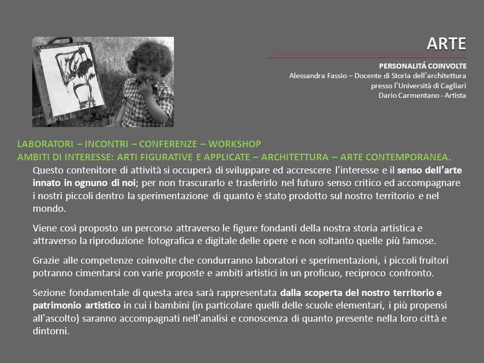 LABORATORI – INCONTRI – CONFERENZE – WORKSHOP AMBITI DI INTERESSE: ARTI FIGURATIVE E APPLICATE – ARCHITETTURA – ARTE CONTEMPORANEA. Questo contenitore