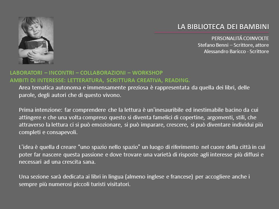 PERSONALITÁ COINVOLTE Stefano Benni – Scrittore, attore Alessandro Baricco - Scrittore LABORATORI – INCONTRI – COLLABORAZIONI – WORKSHOP AMBITI DI INT
