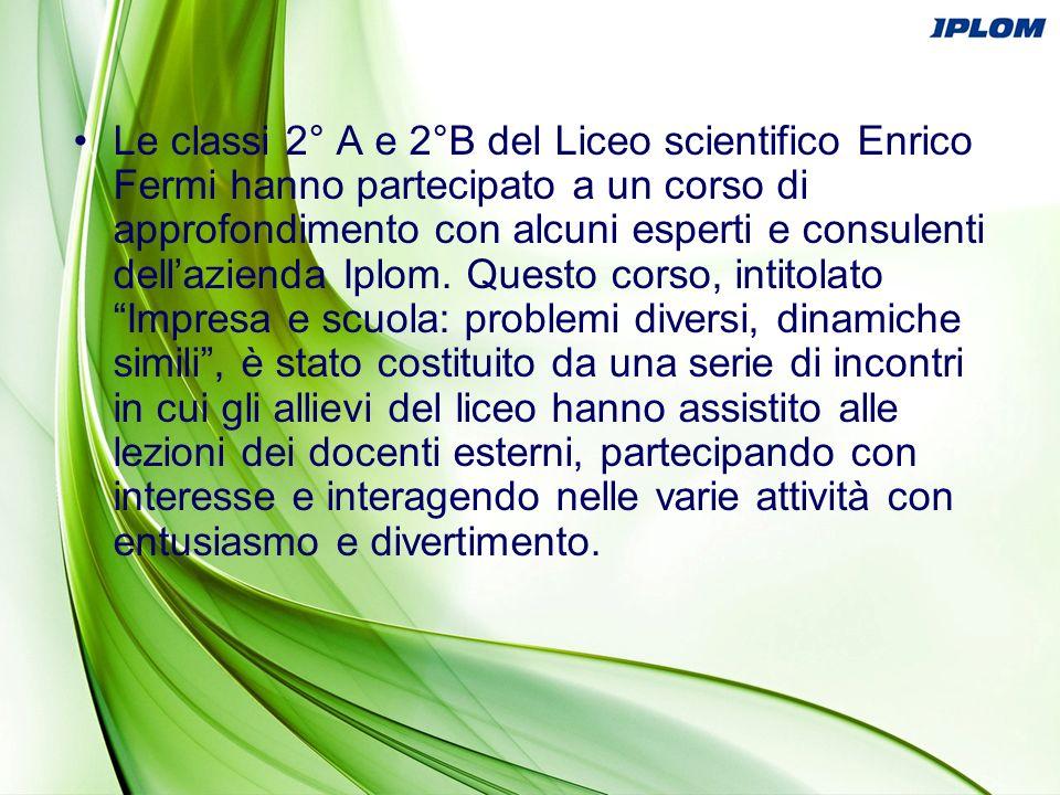 Le classi 2° A e 2°B del Liceo scientifico Enrico Fermi hanno partecipato a un corso di approfondimento con alcuni esperti e consulenti dellazienda Ip