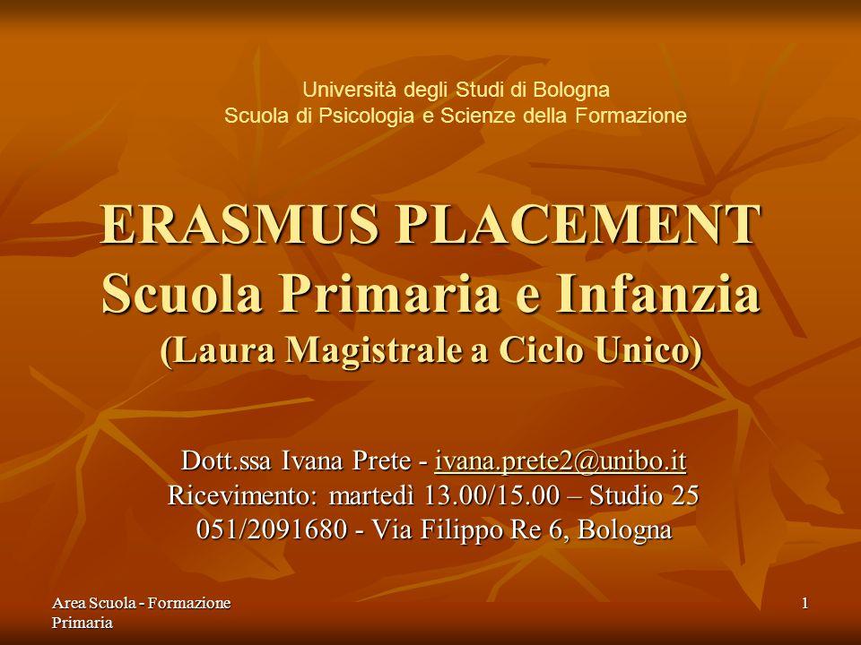 Area Scuola - Formazione Primaria 1 ERASMUS PLACEMENT Scuola Primaria e Infanzia (Laura Magistrale a Ciclo Unico) Dott.ssa Ivana Prete - ivana.prete2@