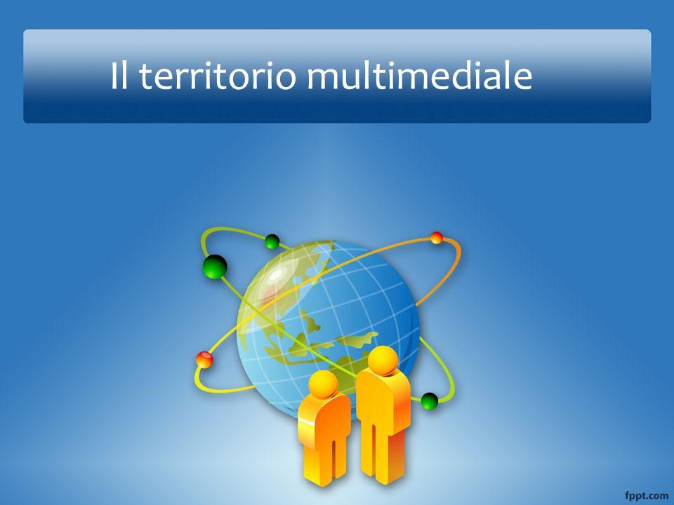 Il territorio multimediale