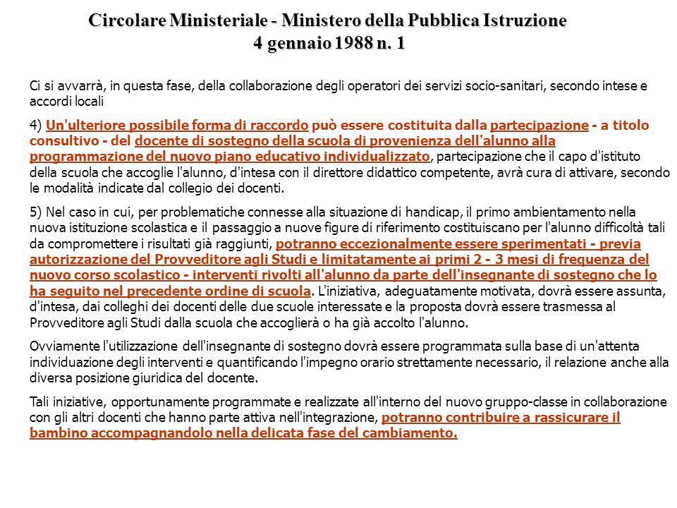 Circolare Ministeriale - Ministero della Pubblica Istruzione 4 gennaio 1988 n. 1 Modalità operative di raccordo: 1) 1)Nel periodo immediatamente succe