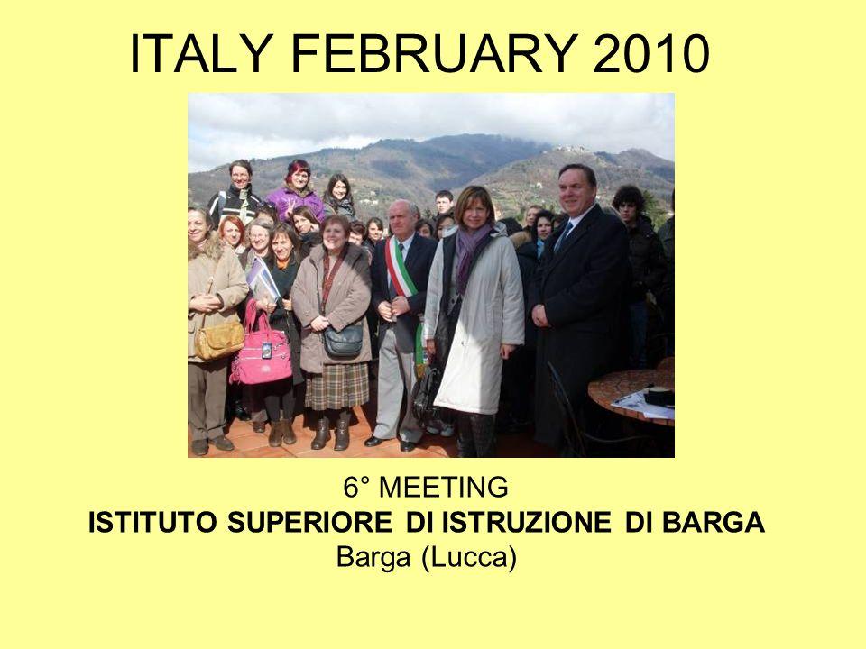 ITALY FEBRUARY 2010 6° MEETING ISTITUTO SUPERIORE DI ISTRUZIONE DI BARGA Barga (Lucca)
