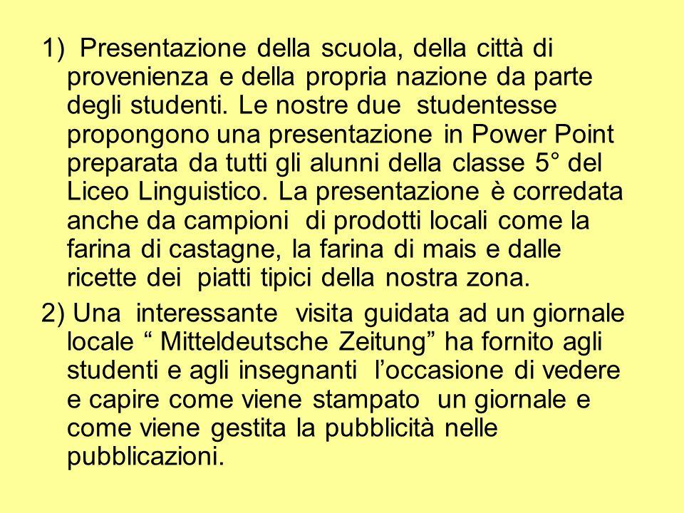 1) Presentazione della scuola, della città di provenienza e della propria nazione da parte degli studenti.