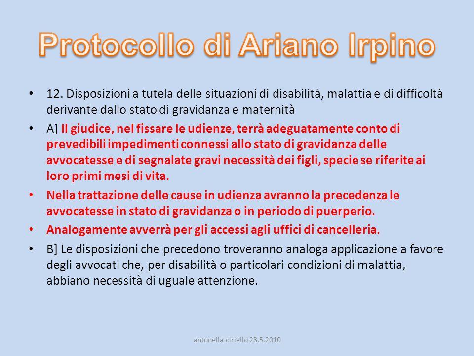 12. Disposizioni a tutela delle situazioni di disabilità, malattia e di difficoltà derivante dallo stato di gravidanza e maternità A] Il giudice, nel