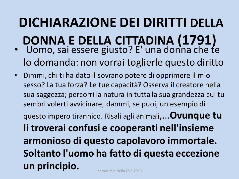 DICHIARAZIONE DEI DIRITTI DELLA DONNA E DELLA CITTADINA (1791) Uomo, sai essere giusto.