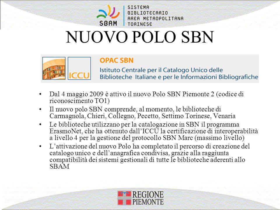 NUOVO POLO SBN Dal 4 maggio 2009 è attivo il nuovo Polo SBN Piemonte 2 (codice di riconoscimento TO1) Il nuovo polo SBN comprende, al momento, le bibl
