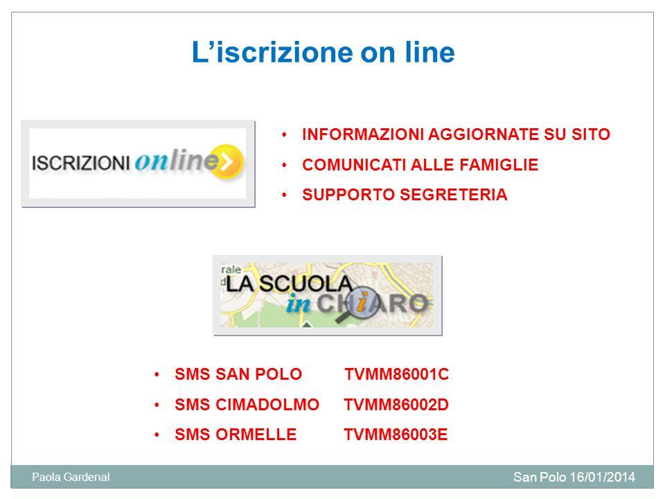 Liscrizione on line INFORMAZIONI AGGIORNATE SU SITO COMUNICATI ALLE FAMIGLIE SUPPORTO SEGRETERIA SMS SAN POLO TVMM86001C SMS CIMADOLMO TVMM86002D SMS