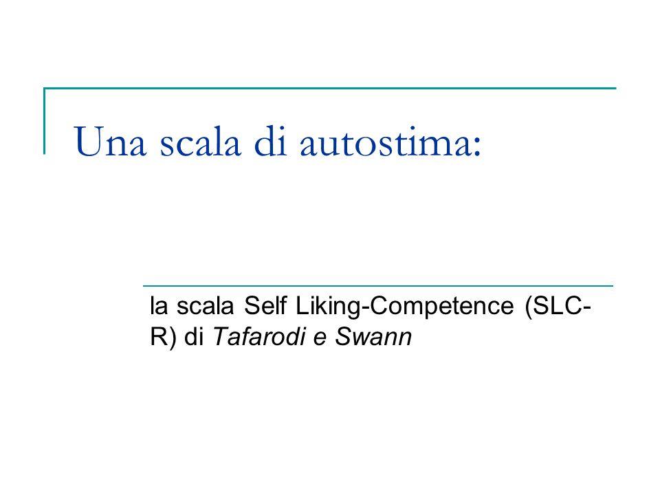 Una scala di autostima: la scala Self Liking-Competence (SLC- R) di Tafarodi e Swann