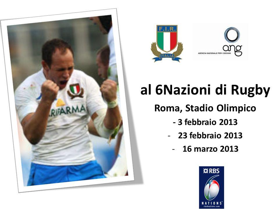 al 6Nazioni di Rugby Roma, Stadio Olimpico - 3 febbraio 2013 -23 febbraio 2013 -16 marzo 2013