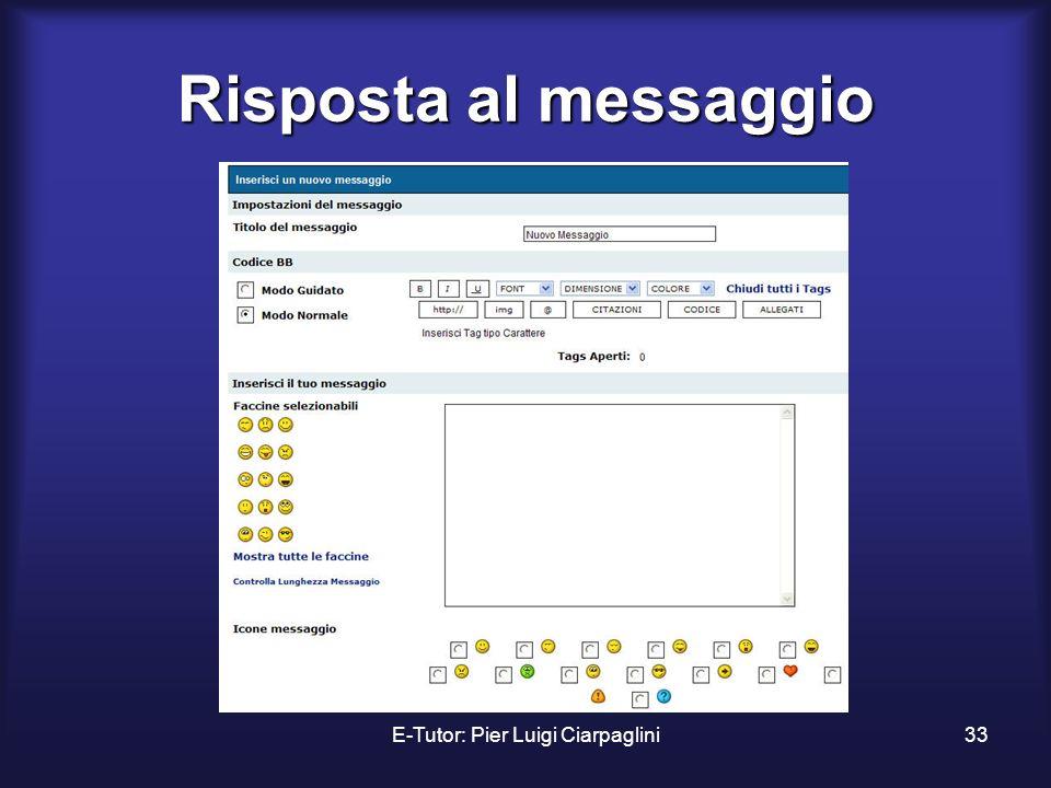 E-Tutor: Pier Luigi Ciarpaglini33 Risposta al messaggio