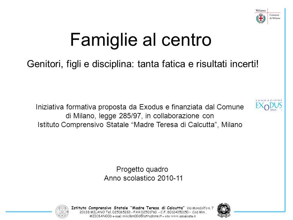 Istituto Comprensivo Statale Madre Teresa di Calcutta Via Mondolfo n. 7 20138 MILANO Tel. 025065283 - FAX 02501760 - C.F. 80124350150 – Cod Min. MIIC8