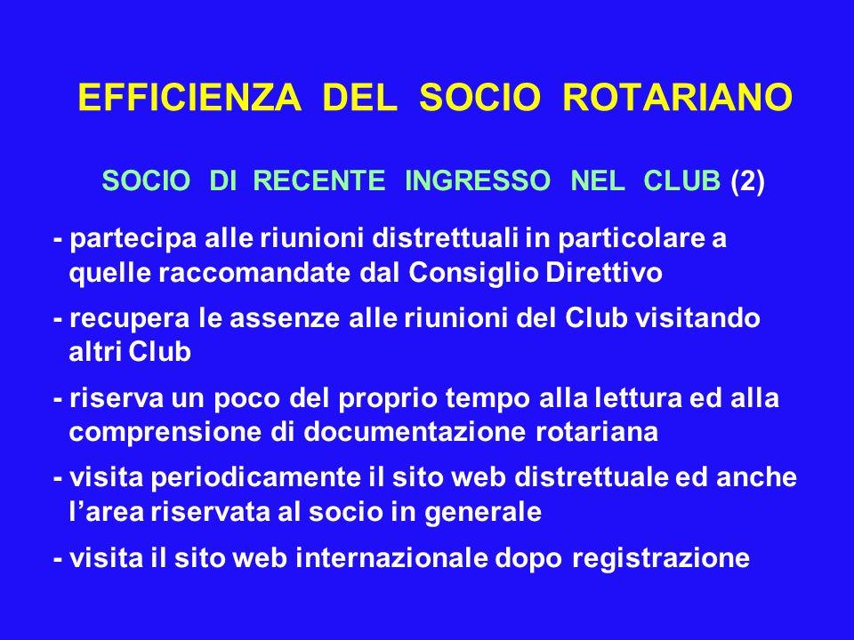 EFFICIENZA DEL SOCIO ROTARIANO SOCIO DI RECENTE INGRESSO NEL CLUB (2) - partecipa alle riunioni distrettuali in particolare a quelle raccomandate dal