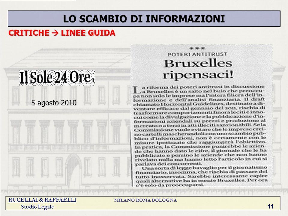 RUCELLAI & RAFFAELLI MILANO ROMA BOLOGNA Studio Legale 11 LO SCAMBIO DI INFORMAZIONI CRITICHE LINEE GUIDA 5 agosto 2010