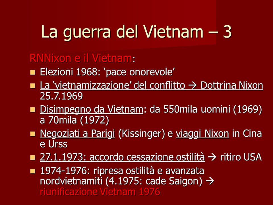 La guerra del Vietnam – 3 RNNixon e il Vietnam : Elezioni 1968: pace onorevole Elezioni 1968: pace onorevole La vietnamizzazione del conflitto Dottrin