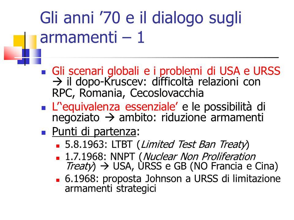 Gli anni 70 e il dialogo sugli armamenti – 1 Gli scenari globali e i problemi di USA e URSS il dopo-Kruscev: difficoltà relazioni con RPC, Romania, Ce