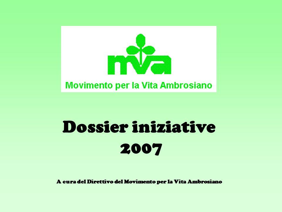 Dossier iniziative 2007 A cura del Direttivo del Movimento per la Vita Ambrosiano