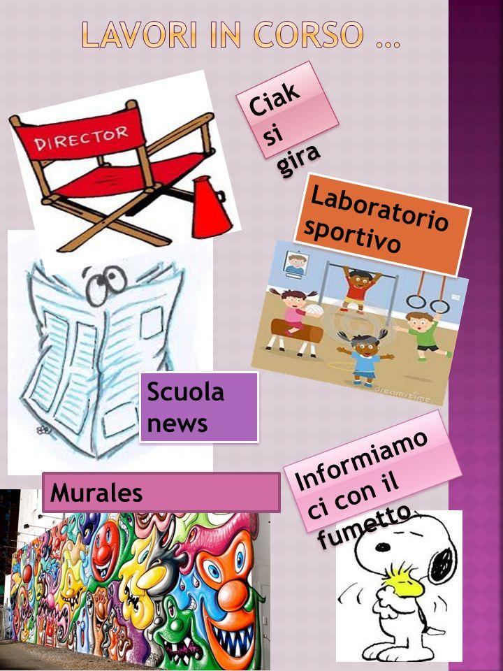 Ciak si gira Laboratorio sportivo Scuola news Murales Informiamo ci con il fumetto