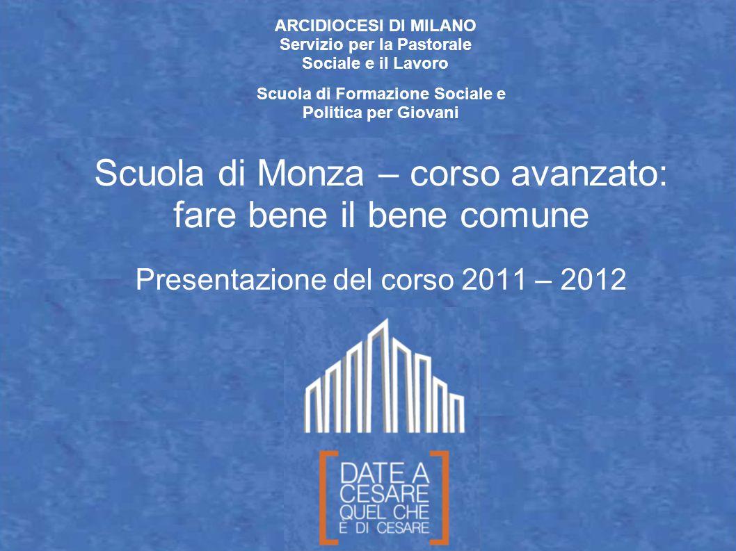 Create da Paolo Arrigoni per SFSP Diocesi di Milano – 2011 ARCIDIOCESI DI MILANO Servizio per la Pastorale Sociale e il Lavoro Scuola di Formazione So