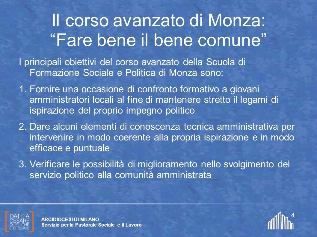 Create da Paolo Arrigoni per SFSP Diocesi di Milano – 2011 ARCIDIOCESI DI MILANO Servizio per la Pastorale Sociale e il Lavoro 4 Il corso avanzato di